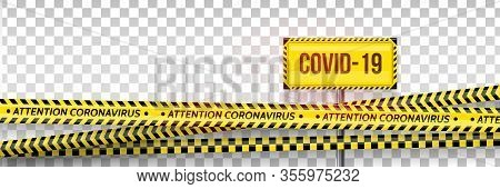 Pandemic Stop. Coronavirus Covid-19 2019-ncov. Black And Yellow Stripes Set. Warning Tapes. Danger.