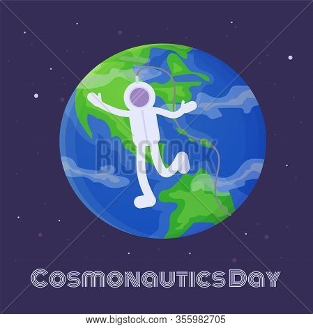 Cartoon Cosmonautics Day 12 April Card. Astronaut Flying In Space Around The Earth. Cpace E Ploratio