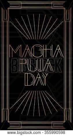 Art Deco Magha Puja Day Text - Buddhist Holiday On March 21st. Golden Decorative Greeting Card, Sign