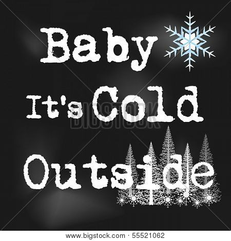 Baby it's cold outside with trees snowflakes poster