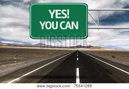 Amazing Road with a creative sign with the text - Yes! You Can.