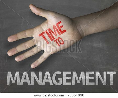 Educational and Creative composition with the message Time to Management on the blackboard