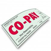 Co-Pay word on a check to illustrate a deductible payment or your share of an obligation or medical insurance coverage poster