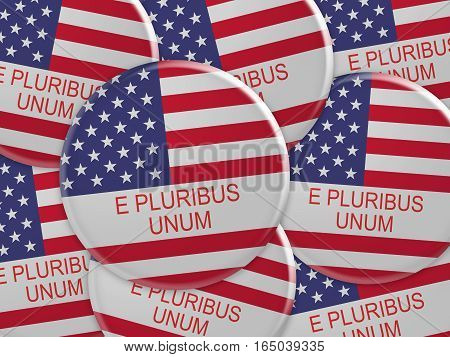 USA Slogan E Pluribus Unum Badges: Pile of US Flag Buttons 3d illustration