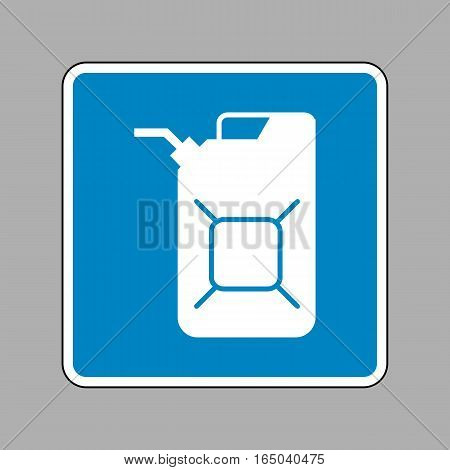 Jerrycan oil sign. Jerry can oil sign. White icon on blue sign as background.