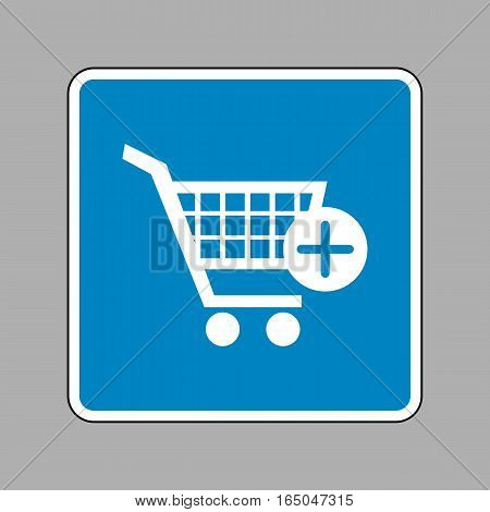 Shopping Cart With Add Mark Sign. White Icon On Blue Sign As Bac