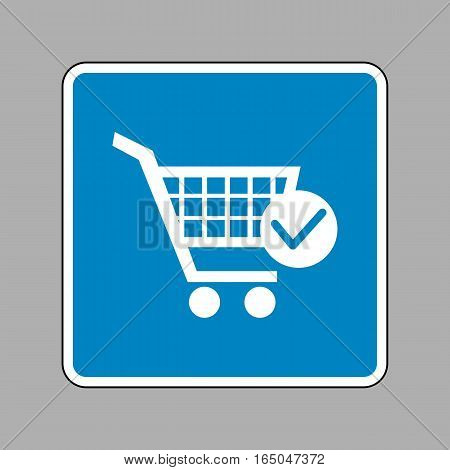 Shopping Cart With Check Mark Sign. White Icon On Blue Sign As B