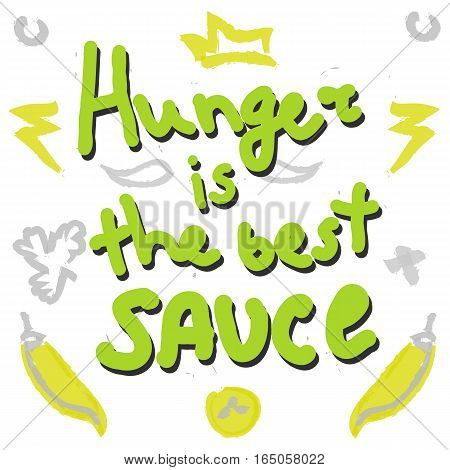 Hunger is the best sauce phrase quote  in green color