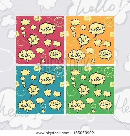 Set of seamless pattern with Hello and Hi phrases inside speech bubbles in cartoon style. Four color variants. Hand drawn by felt pen. Vector eps8 repeating texture.
