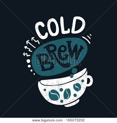 Cold brew in big white cup. Decorative hand drawn lettering, letter, quote. Vector hand-painted illustration, inscription. Morning coffee. Coffee break vintage illustration. Blue color. Coffee beans.