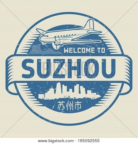 Grunge rubber stamp or tag with text Welcome to Suzhou (in chinese language too) China vector illustration