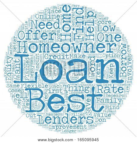 Best Homeowner Loans Perfect Package for homeowners text background wordcloud concept