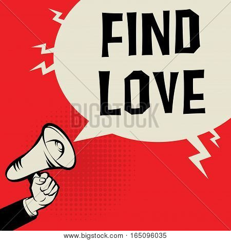 Megaphone Hand business concept with text Find Love vector illustration