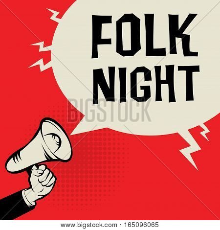 Megaphone Hand business concept with text Folk Night vector illustration