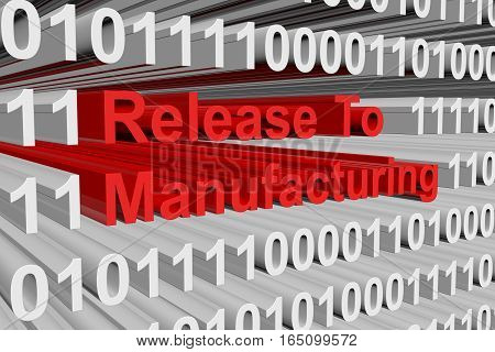 Release To Manufacturing in the form of binary code, 3D illustration