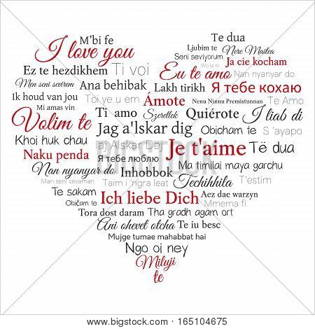 Word cloud. Phrase I love you in many languages in the shape of heart. Vector illustration on white. Can be used for greeting cards posters and t shirt design. poster