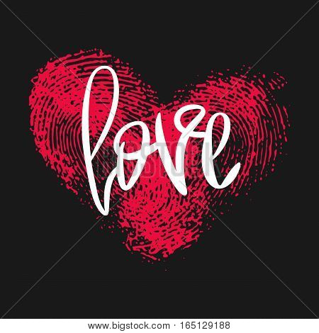 Romantic poster with hand lettering and fingerprint heart. Black handwritten phrase Love and pink thumbprint isolated on black. Vector Decorative illustration for Valentines day or wedding