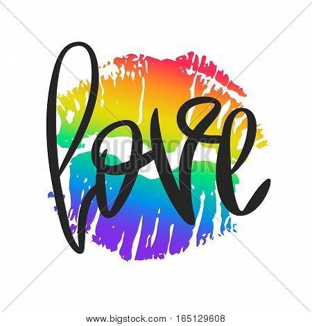 Romantic poster with lettering and lipstick imprint. Black handwritten phrase Love and LGBT rainbow lip kiss isolated on white background. Vector Decorative illustration for Valentines day or wedding