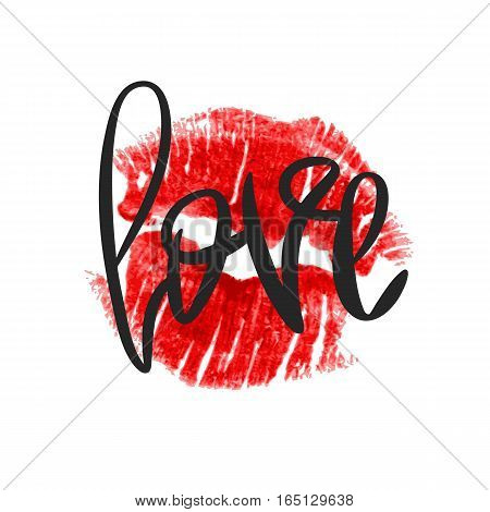 Romantic poster with hand lettering and lipstick imprint. Black handwritten phrase Love and red lip kiss isolated on white background. Vector Decorative illustration for Valentines day or wedding