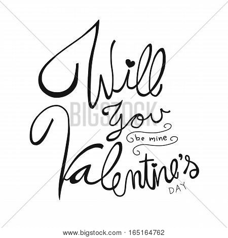 Will you be mine, Valentine's Day word lettering on white background