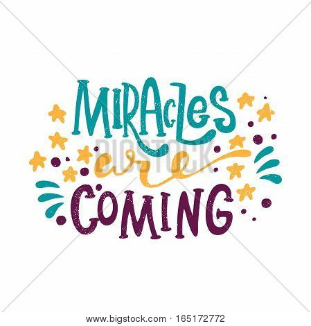 Hand drawing text for Merry Christmas. Greeting card. Bright multi-colored letters. Modern, stylish hand drawn lettering. Hand-painted inscription. Christmas decorations. Miracles are coming.