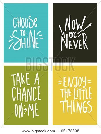 Choose to shine. Now or never. Take a chance on me. Hand drawn lettering. Quote. Vector hand-painted illustration. Motivational poster. Vintage illustration. Set of bright greeting cards. Enjoy.