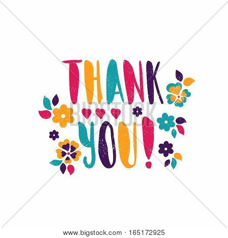 Thank you! Bright, juicy lettering. Spring flowers, hearts. Greeting card with flowers. Hand drawn lettering. Quote. Vector hand-painted illustration. Calligraphic design. Modern Lettering. Gratitude.