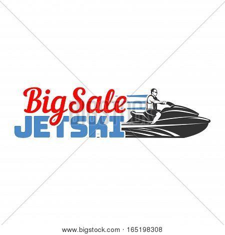 Set of Jet Ski big sale logo badges and emblems isolated on white background. Watercraft transport trading