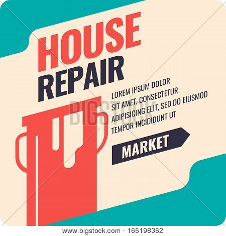 Hand tools for home renovation and construction. Vintage House repair poster. Vector illustration and template.