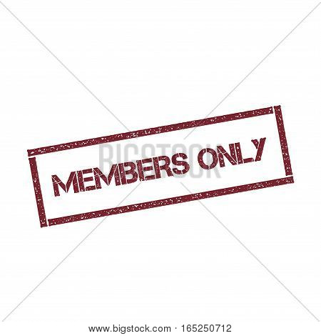 Members Only Rectangular Stamp. Textured Red Seal With Text Isolated On White Background, Vector Ill