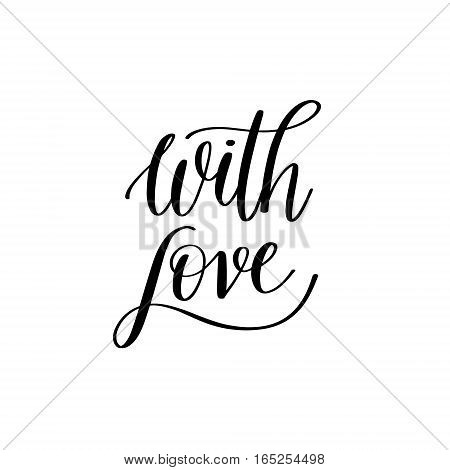 with love black and white hand written lettering about love to valentines day design poster, greeting card, photo album, banner, calligraphy vector illustration