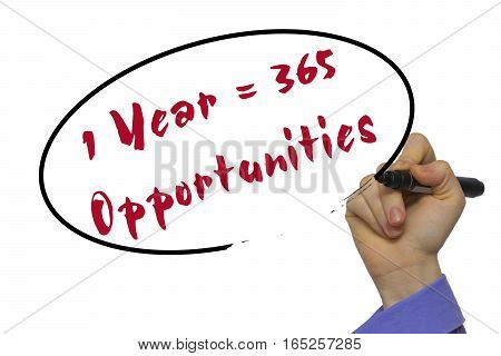 Woman Hand Writing 1 Year = 365 Opportunities On Blank Transparent Board With A Marker Isolated Over