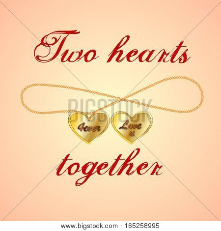 Card with opened golden medallion of two hearts and text. Beads in form of eternity symbol. Design for Valentines day or wedding, for lovers