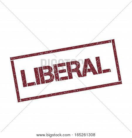 Liberal Rectangular Stamp. Textured Red Seal With Text Isolated On White Background, Vector Illustra