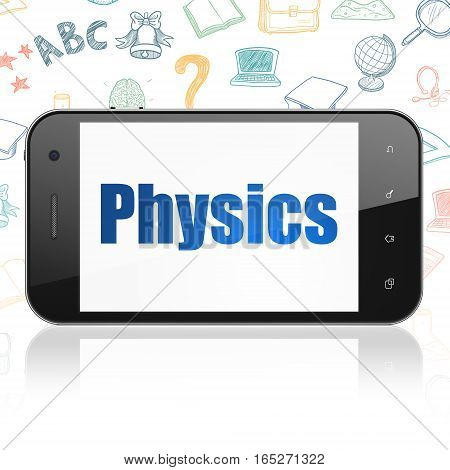 Learning concept: Smartphone with  blue text Physics on display,  Hand Drawn Education Icons background, 3D rendering