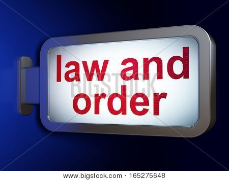 Law concept: Law And Order on advertising billboard background, 3D rendering