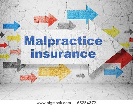 Insurance concept:  arrow with Malpractice Insurance on grunge textured concrete wall background, 3D rendering