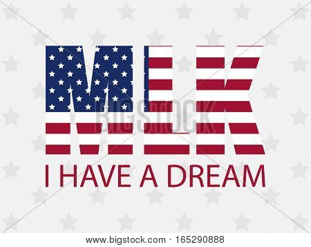 Martin luther king day. I have a dream. The letters in the colors of the American flag. Vector illustration