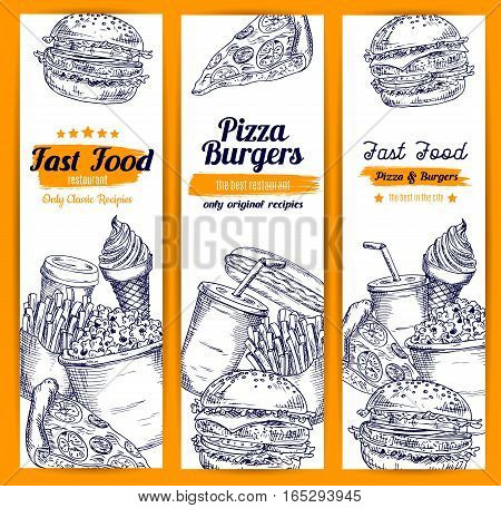 Fast food sketch banners set of pizza and burgers, hamburger and cheeseburger with french fries, hot dog sandwich, coffee or soda drink cup, ice cream and popcorn dessert. Vector vertical design for fastfood restaurant delivery or takeaway menu