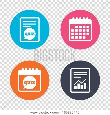 Report document, calendar icons. Quiz check in speech bubble sign icon. Questions and answers game symbol. Transparent background. Vector