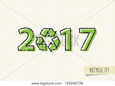 New year 2017 with recycle sign vector illustration. Recyclable symbol 2017 ecological concept.