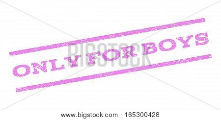 Only For Boys watermark stamp. Text tag between parallel lines with grunge design style. Rubber seal stamp with dust texture. Vector violet color ink imprint on a white background.