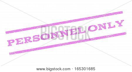 Personnel Only watermark stamp. Text tag between parallel lines with grunge design style. Rubber seal stamp with dust texture. Vector violet color ink imprint on a white background.