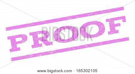 Proof watermark stamp. Text tag between parallel lines with grunge design style. Rubber seal stamp with unclean texture. Vector violet color ink imprint on a white background.