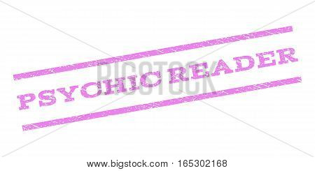 Psychic Reader watermark stamp. Text tag between parallel lines with grunge design style. Rubber seal stamp with unclean texture. Vector violet color ink imprint on a white background.