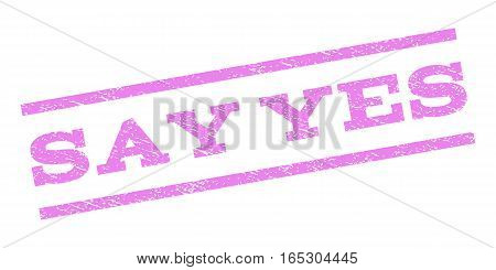 Say Yes watermark stamp. Text tag between parallel lines with grunge design style. Rubber seal stamp with unclean texture. Vector violet color ink imprint on a white background.