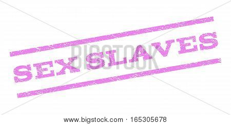 Sex Slaves watermark stamp. Text tag between parallel lines with grunge design style. Rubber seal stamp with dust texture. Vector violet color ink imprint on a white background.