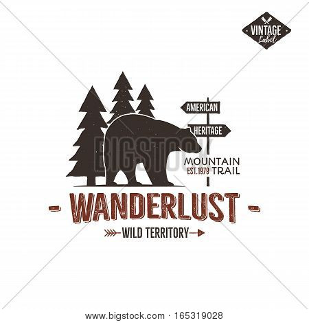 Vintage wild emblem. Retro wilderness patch. Typography and rough style. Vector wild logo or badge with letterpress effect. Custom wanderlust quote. Travel insignia design.