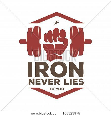 Iron never lies to you motivational poster or t-shirt design. Human hand with a dumbbell. Vector vintage illustration.