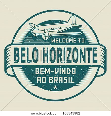 Grunge rubber stamp or tag with airplane and text Welcome to Belo Horizonte Brazil (in Portuguese language too) vector illustration